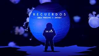 Dr. Stev - Recuerdos Ft. Erika Perdomo & Smithdy (Guaracha✘Tribal House Latino)2020