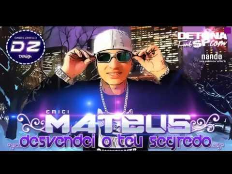 Baixar MC Mateus - Desvendei Teu Segredo - Lançamento 2014 (DIVULGAFUNK)