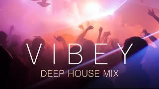 Vibey Deep House Mix