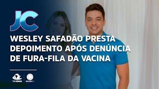 Wesley Safadão presta depoimento após denúncia de fura-fila da vacina