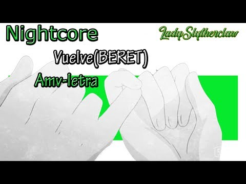 Vuelve-Beret//Nightcore (letra)