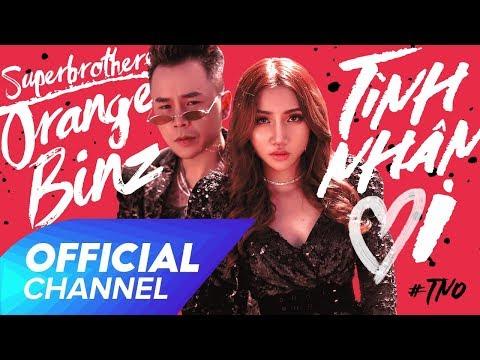 TÌNH NHÂN ƠI ! Superbrothers x Orange x Binz | OFFICIAL MV