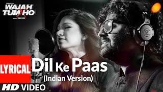 Dil Ke Paas (Indian Version) Lyrical Video Song    Arijit Singh & Tulsi Kumar   T-Series
