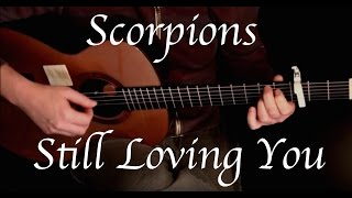 Scorpions - Still Loving You (Fingerstyle Guitar Cover by Kelly Valleau)