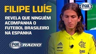 """VISIBILIDADE DO FUTEBOL BRASILEIRO! Declaração de Filipe Luís é tema no """"FOX Sports Rádio"""""""