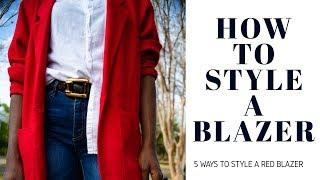 HOW TO STYLE A BLAZER | 5 WAYS TO STYLE A RED BLAZER | BLAZER LOOKBOOK