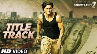 Commando Title Track – Aditi Singh Sharma