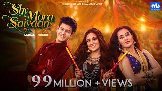 Shy Mora Saiyaan – Meet Bros – Monali Thakur