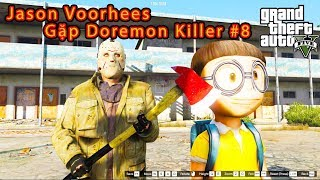 GTA 5 Mod - Nobita Nhờ Jason Voorhees Qua Chiến Đấu Doremon Killer #8
