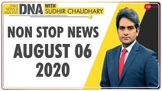 DNA: Non Stop News, Aug 06, 2020 | Sudhir Chaudhary Show | DNA Today | DNA Nonstop News | NONSTOP