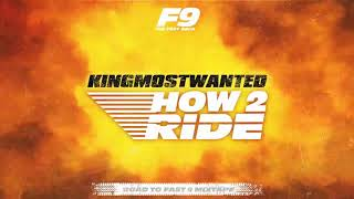 KingMostWanted- How 2 Ride (From Road to Fast 9 Mixtape)