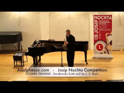JOSIP NOCHTA COMPETITION EDGARS TRAPANS Sarabanda Suite no2 by J S Bach