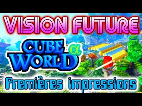 vision future - présentation de cube world par fanta [gameplay alpha]