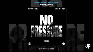 Nipsey Hussle - Blueprint ft. Bino Rideaux & Dave East (WORLD PREMIERE) [No Pressure]