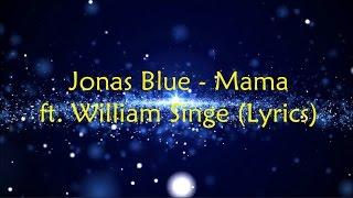 Jonas Blue feat  William Singe - Mama [ lyrics video ] - Music Videos