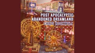 Post Apocalyptic Abandoned Dreamland