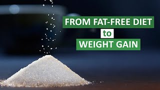 From Fat-Free Diet to Weight Gain