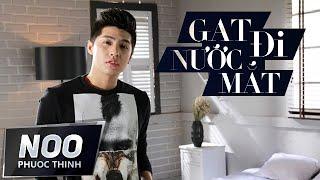 Gạt Đi Nước Mắt   Ballad Version   Noo Phước Thịnh   Official MV