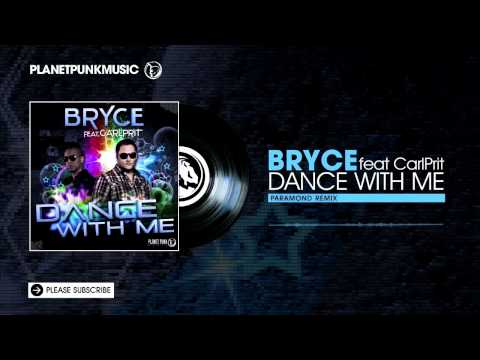 Bryce feat. CarlPrit - Dance with me - Paramond Remix