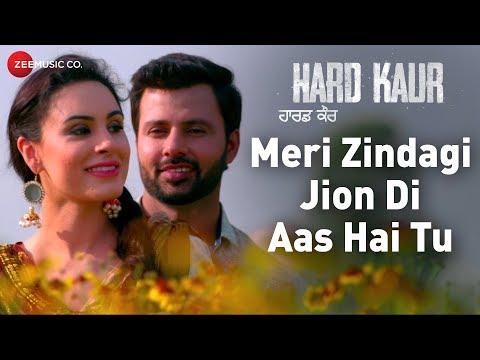 Latest Punjabi Song Meri Zindagi Jion Di Aas Hai Tu | Hard Kaur | Drishti Grewal, Deana Uppal & Nirmal Rishi |Arpan Bawa