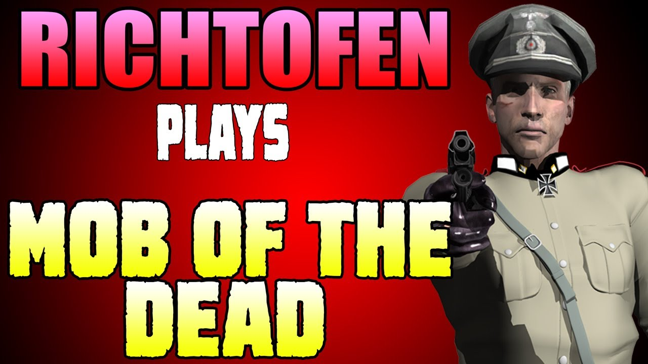 Richtofen plays mob of the dead youtube - Mob of the dead pictures ...