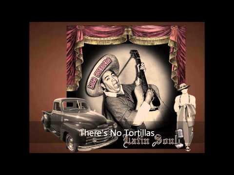 Lalo Guerrero There's No Tortillas