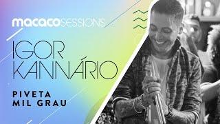 Macaco Sessions: Igor Kannário - Piveta Mil Grau
