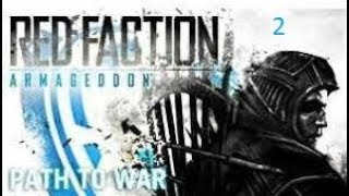 And So It Begins... | Red Faction: Armageddon (Path to War DLC) Ep 2 (END)