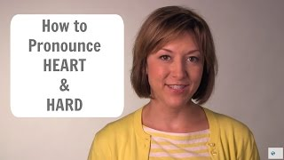 How to Pronounce HEART & HARD - American English Pronunciation Lesson