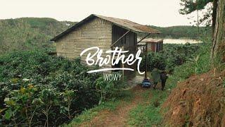 WOWY - BROTHER - GỬI ĐẾN ANH MINH NHỰA (OFFICIAL MV)