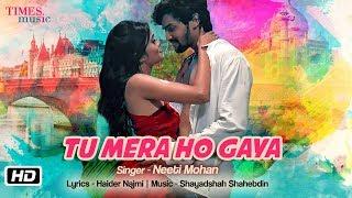 Tu Mera Ho Gaya – Neeti Mohan