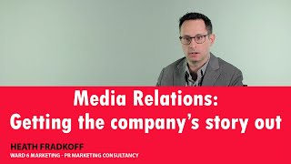 Media relations and Getting the company's story out | Interview with PR Consultant Heath Fradkoff