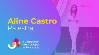 Palestra - Aline Castro