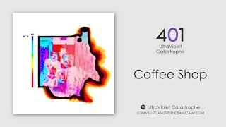 UltraViolet Catastrophe | COFFEE SHOP