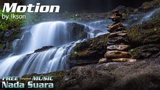 Relaxing Chill Music For Video - Motion - Ikson [Free Background Music Nada Suara]