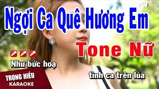 Karaoke Ngợi Ca Quê hương Em Tone Nữ Nhạc Sống | Trọng Hiếu