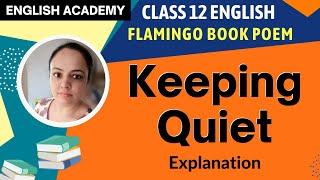 CBSE Class 12 poem Keeping Quiet Explanation