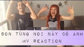 NƠI NÀY CÓ ANH - Sơn Tùng M-TP | MV reaction