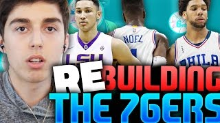 REBUILDING THE 2017 PHILADELPHIA 76ERS WITH BEN SIMMONS! NBA 2K16 MY LEAGUE