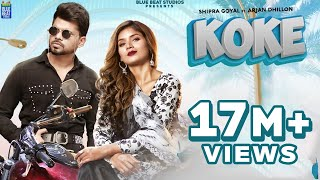 Koke – Arjan Dhillon, Shipra Goyal Video HD