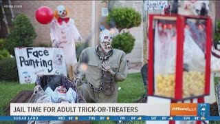 Jail time for adult trick-or-treaters
