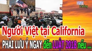 Người Việt tại California PH,Ả,I L,Ư,U Ý NG,A,Y đến L,U,Ậ,T 2018 n,ế,u kh,ô,ng... - Donate Sharing
