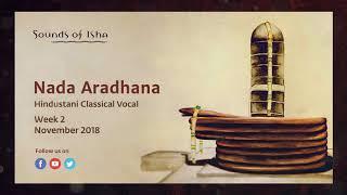 Nada Aradhana - Hindustani Classical Vocal (Female)  || Meditative