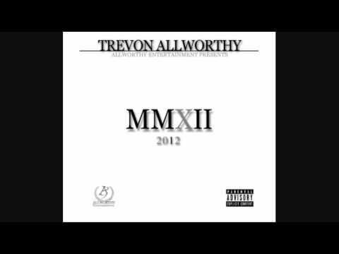 "Trevon Allworthy - ""Let's Get Away"" - From the album #MMXII"