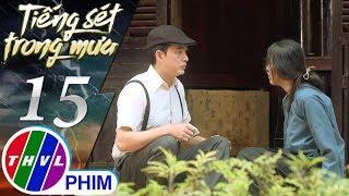 THVL | Tiếng sét trong mưa - Tập 15[1]: Hạnh Dung trách Khải Văn đã hại mình tan nhà nát cửa