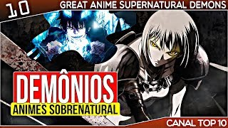 10 Ótimos Animes Sobrenatural Demônios