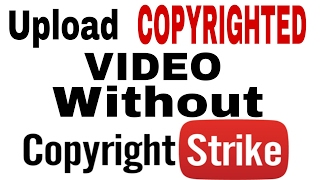 Upload Other's video without COPYRIGHT STRIKE