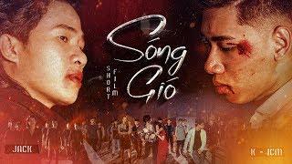 PHIM NGẮN SÓNG GIÓ - HỒI KẾT | K-ICM & JACK | OFFICIAL SHORT FILM