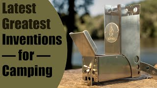 Top 7 New Inventions for Camping