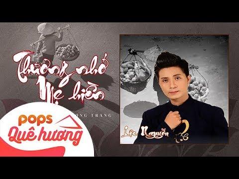 Thương Nhớ Mẹ Hiền | Lộc Nguyễn